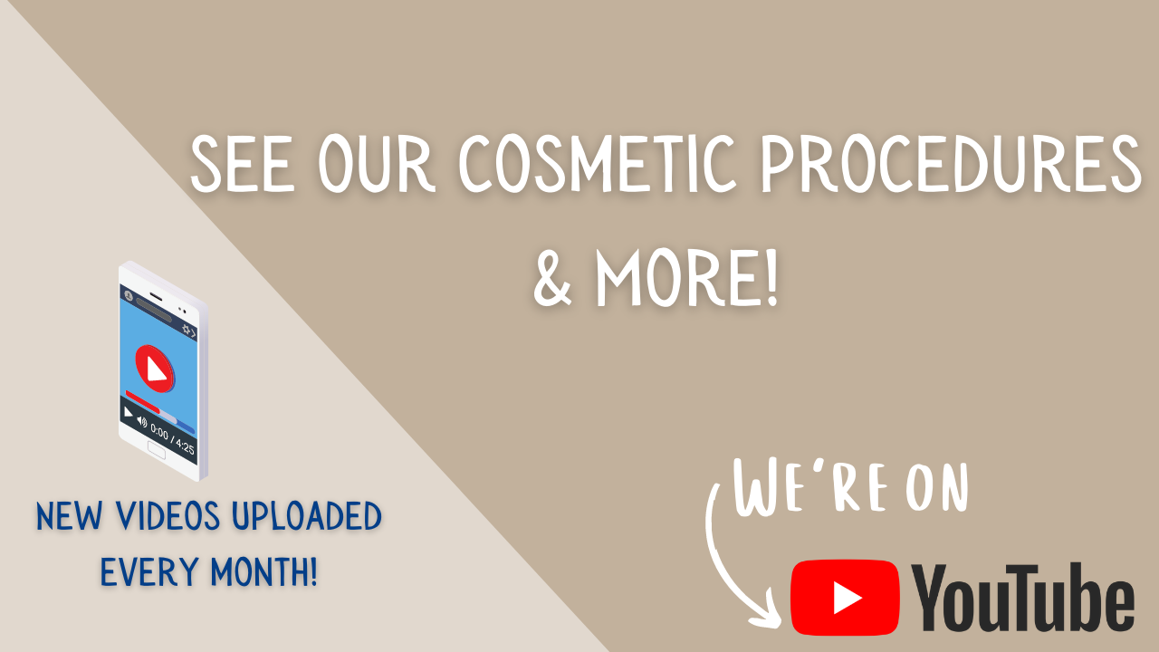 SEE OUR COSMETIC PROCEDURES & MORE!